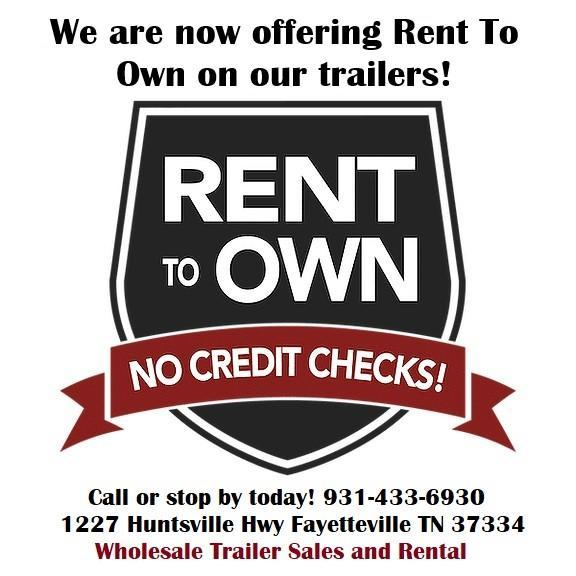 RENT TO OWN TRAILERS!